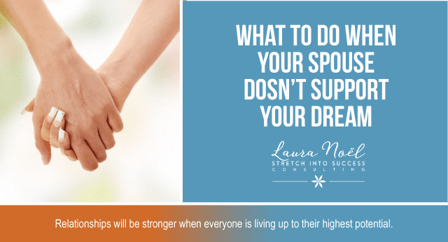 What To Do When Your Spouse Doesn't Support Your Dream