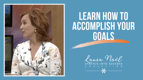 Learn How You Can Accomplish Your Goals!