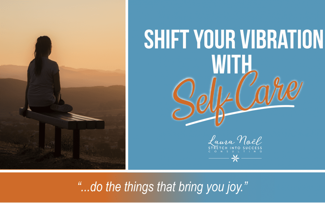 Shift Your Vibration With Self-Care