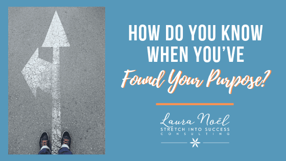How Do You Know When You've Found Your Purpose?