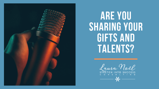 Are you sharing your gifts and talents?