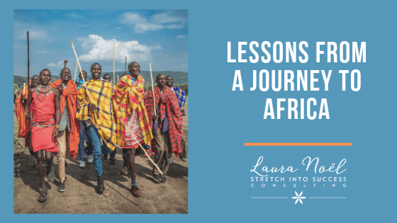 Lessons From A Journey To Africa