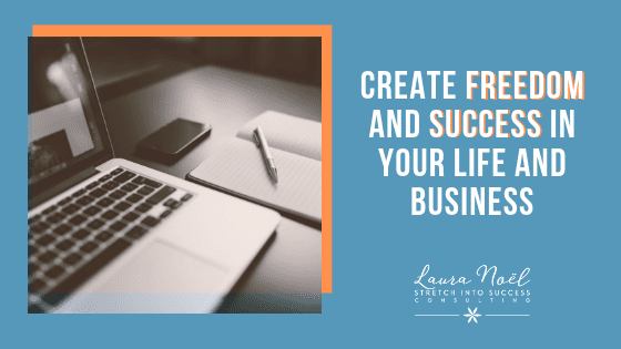 Create freedom and success in your life and business