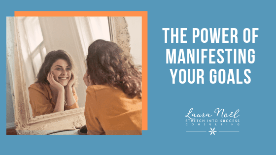 The Power Of Manifesting Your Goals