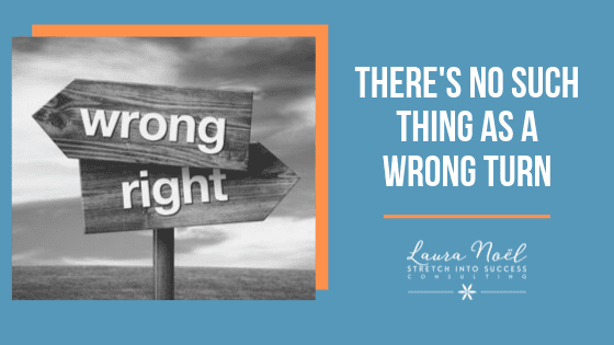 There's No Such Thing As A Wrong Turn