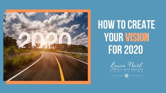 How To Create Your Vision for 2020