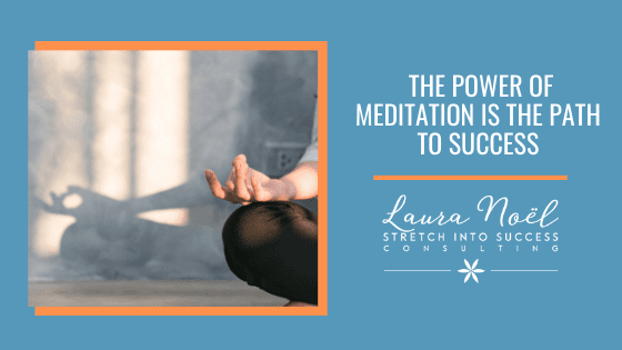 The Power Of Meditation Is The Path To Success
