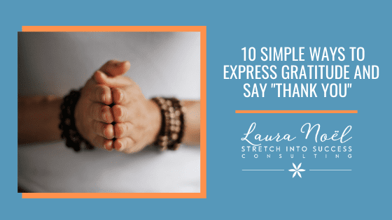 """10 Simple Ways To Express Gratitude And Say """"Thank You"""""""