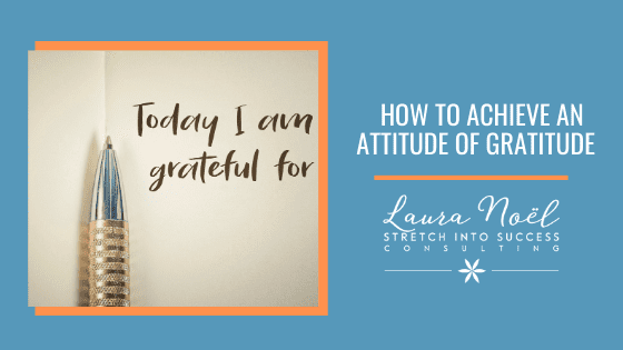 How To Achieve An Attitude of Gratitude