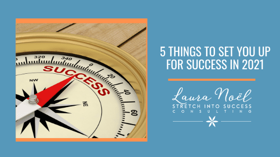 5 Things to set you up for success in 2021