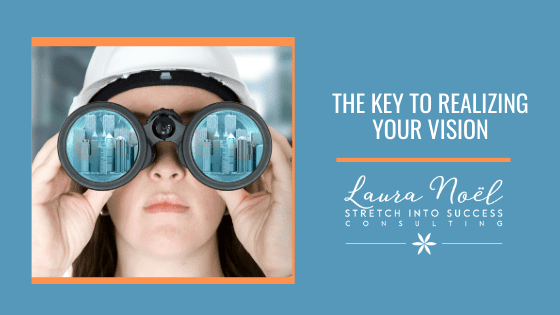 The key to realizing your vision