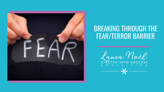 Breaking Through the Fear/Terror Barrier